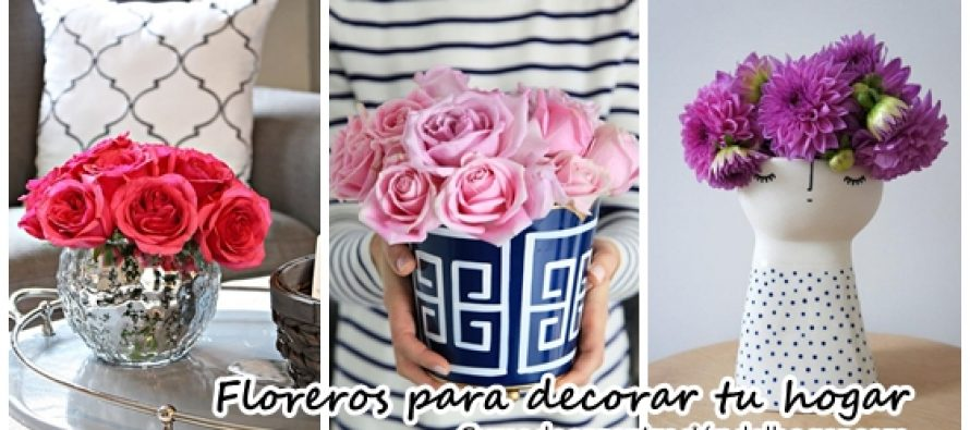 Floreros para decorar interiores