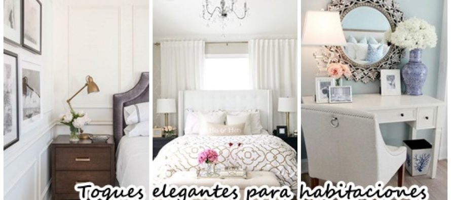 35 Maneras de agregar elegancia a tu habitacion