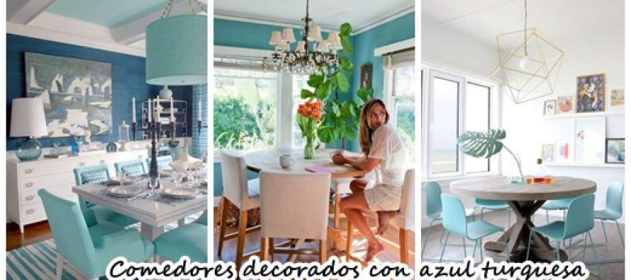 34 comedores decorados con azul turquesa decoracion de - Comedores decorados ...